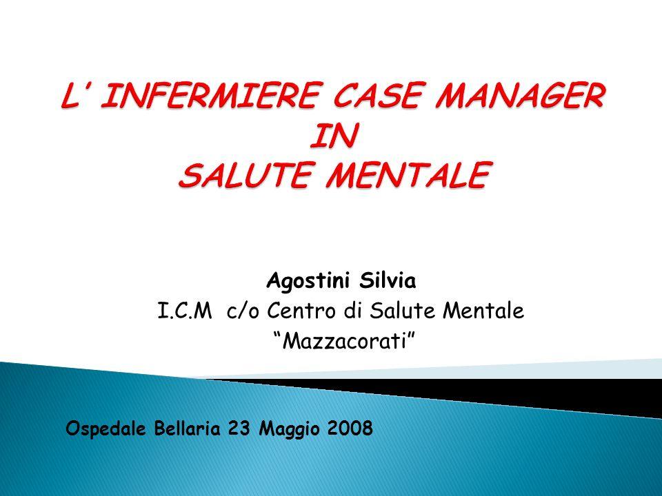 Agostini Silvia I.C.M c/o Centro di Salute Mentale Mazzacorati Ospedale Bellaria 23 Maggio 2008