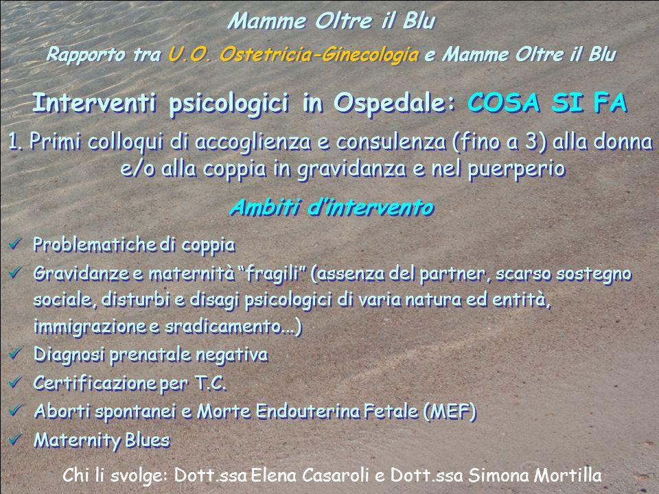 Mamme Oltre il Blu Rapporto tra U.O. Ostetricia-Ginecologia e Mamme Oltre il Blu Mamme Oltre il Blu Rapporto tra U.O. Ostetricia-Ginecologia e Mamme O