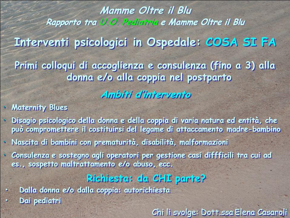 Mamme Oltre il Blu Rapporto tra U.O. Pediatria e Mamme Oltre il Blu Mamme Oltre il Blu Rapporto tra U.O. Pediatria e Mamme Oltre il Blu Primi colloqui
