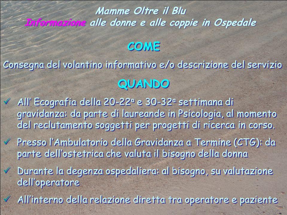Mamme Oltre il Blu Informazione alle donne e alle coppie in Ospedale Mamme Oltre il Blu Informazione alle donne e alle coppie in Ospedale COME Consegn