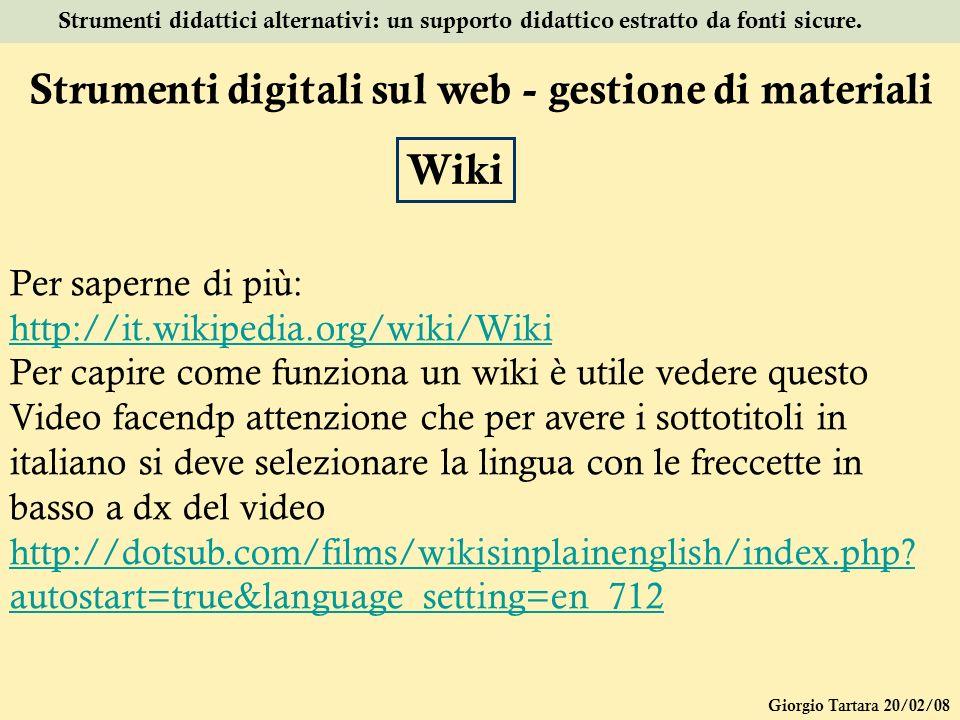 Giorgio Tartara 20/02/08 Strumenti didattici alternativi: un supporto didattico estratto da fonti sicure. Per saperne di più: http://it.wikipedia.org/