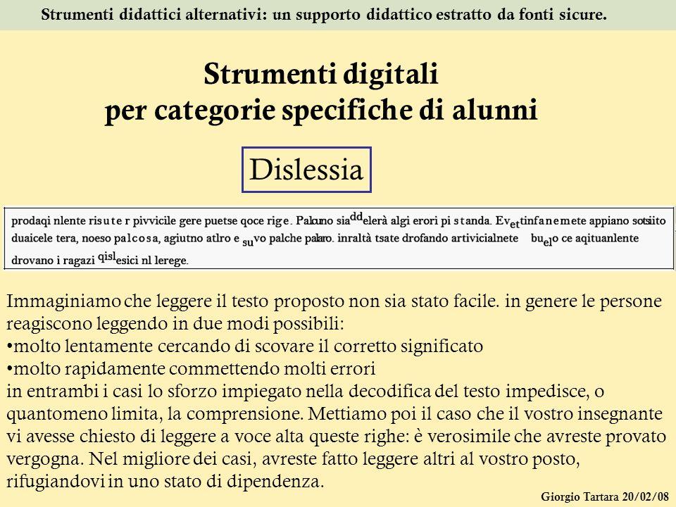 Giorgio Tartara 20/02/08 Strumenti didattici alternativi: un supporto didattico estratto da fonti sicure. Strumenti digitali per categorie specifiche