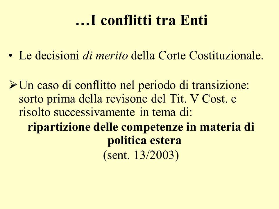 …I conflitti tra Enti Le decisioni di merito della Corte Costituzionale. Un caso di conflitto nel periodo di transizione: sorto prima della revisone d