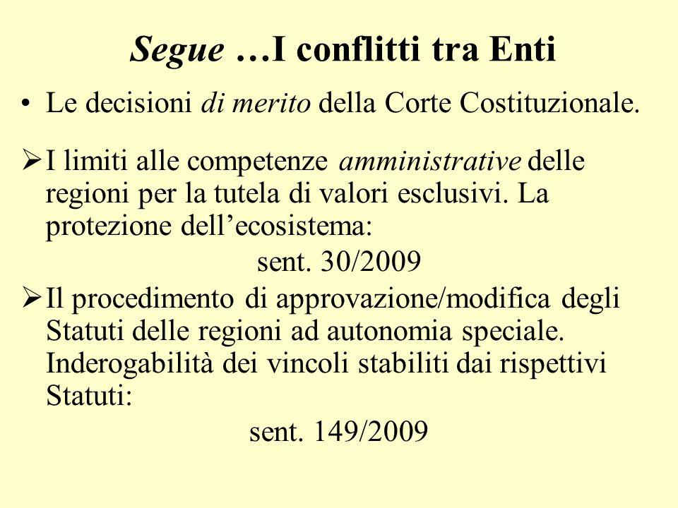 Segue …I conflitti tra Enti Le decisioni di merito della Corte Costituzionale. I limiti alle competenze amministrative delle regioni per la tutela di