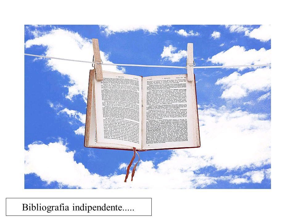 Bibliografia indipendente.....
