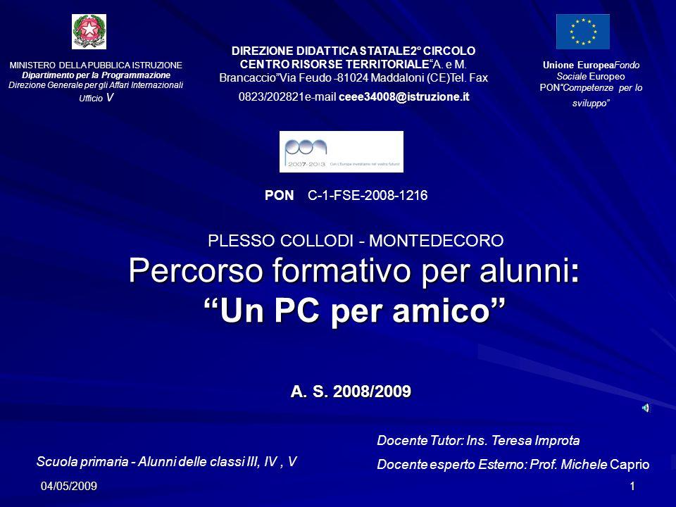 04/05/20091 Percorso formativo per alunni: Un PC per amico A.