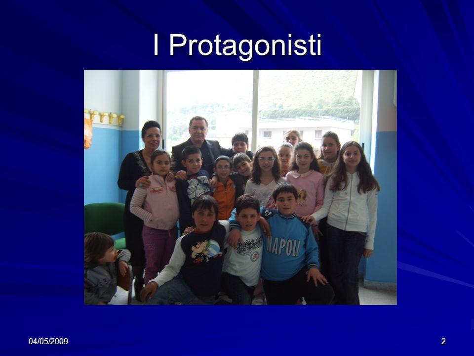 04/05/20092 I Protagonisti