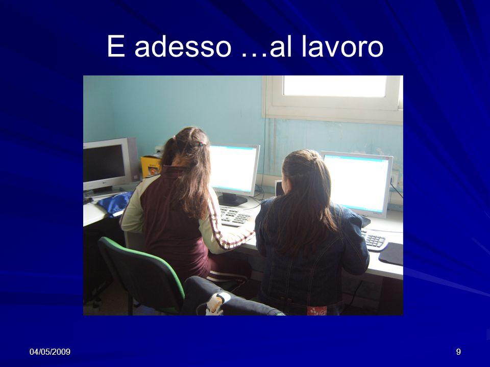 04/05/20099 E adesso …al lavoro