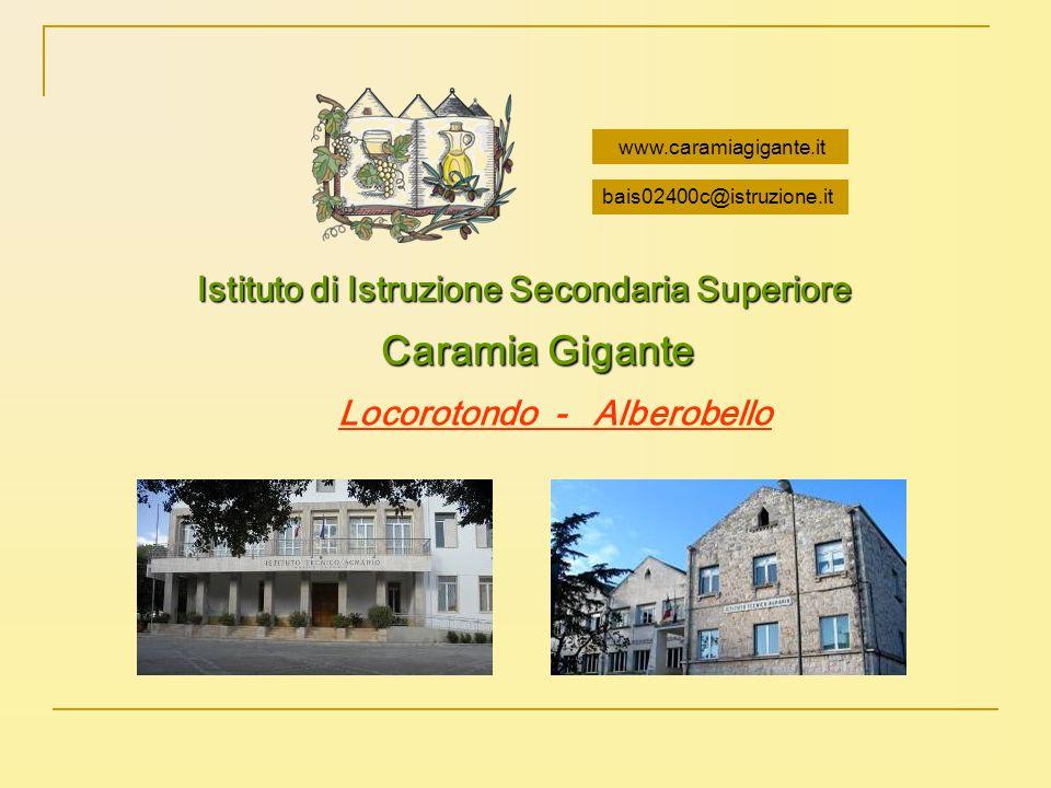 Istituto di Istruzione Secondaria Superiore Caramia Gigante Locorotondo - Alberobello www.caramiagigante.it bais02400c@istruzione.it