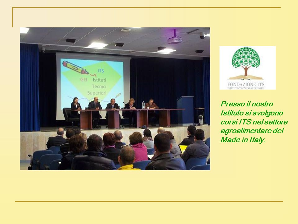 Presso il nostro Istituto si svolgono corsi ITS nel settore agroalimentare del Made in Italy.