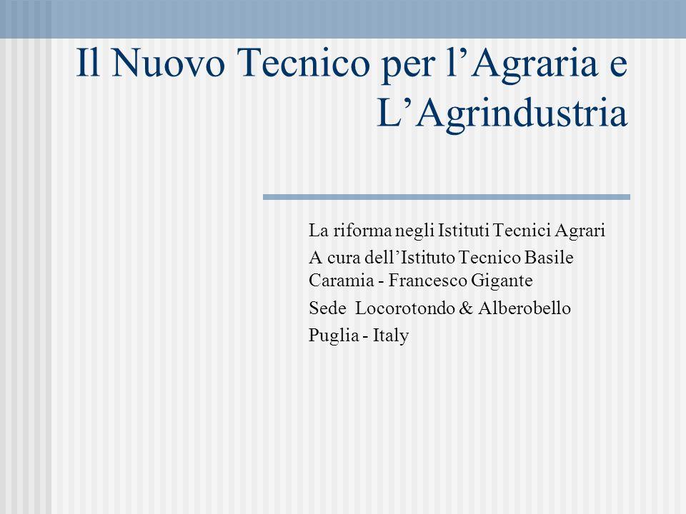 Il Nuovo Tecnico per lAgraria e LAgrindustria La riforma negli Istituti Tecnici Agrari A cura dellIstituto Tecnico Basile Caramia - Francesco Gigante