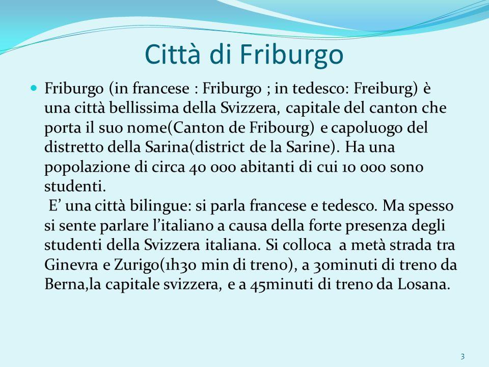 Friburgo (in francese : Friburgo ; in tedesco: Freiburg) è una città bellissima della Svizzera, capitale del canton che porta il suo nome(Canton de Fr