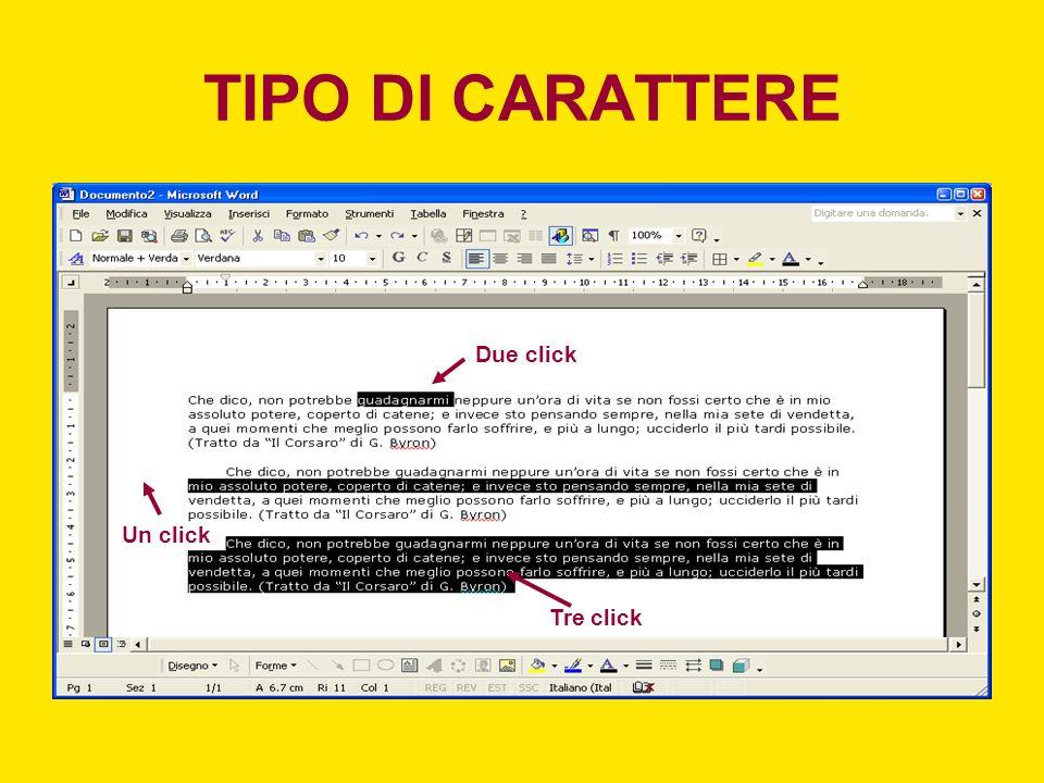 TIPO DI CARATTERE Due click Tre click Un click