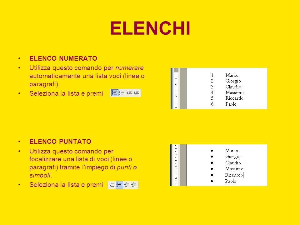 ELENCHI ELENCO NUMERATO Utilizza questo comando per numerare automaticamente una lista voci (linee o paragrafi). Seleziona la lista e premi ELENCO PUN