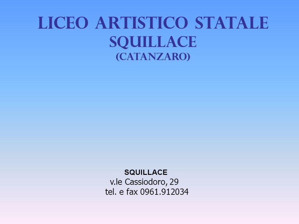 SQUILLACE v.le Cassiodoro, 29 tel. e fax 0961.912034 Liceo artistico statale SQUILLACE (Catanzaro)
