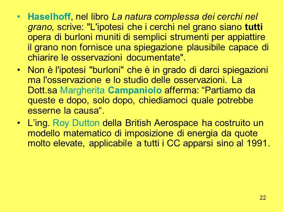 22 Haselhoff, nel libro La natura complessa dei cerchi nel grano, scrive: