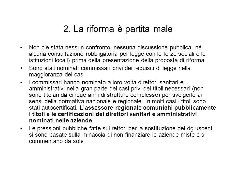 2. La riforma è partita male Non cè stata nessun confronto, nessuna discussione pubblica, né alcuna consultazione (obbligatoria per legge con le forze