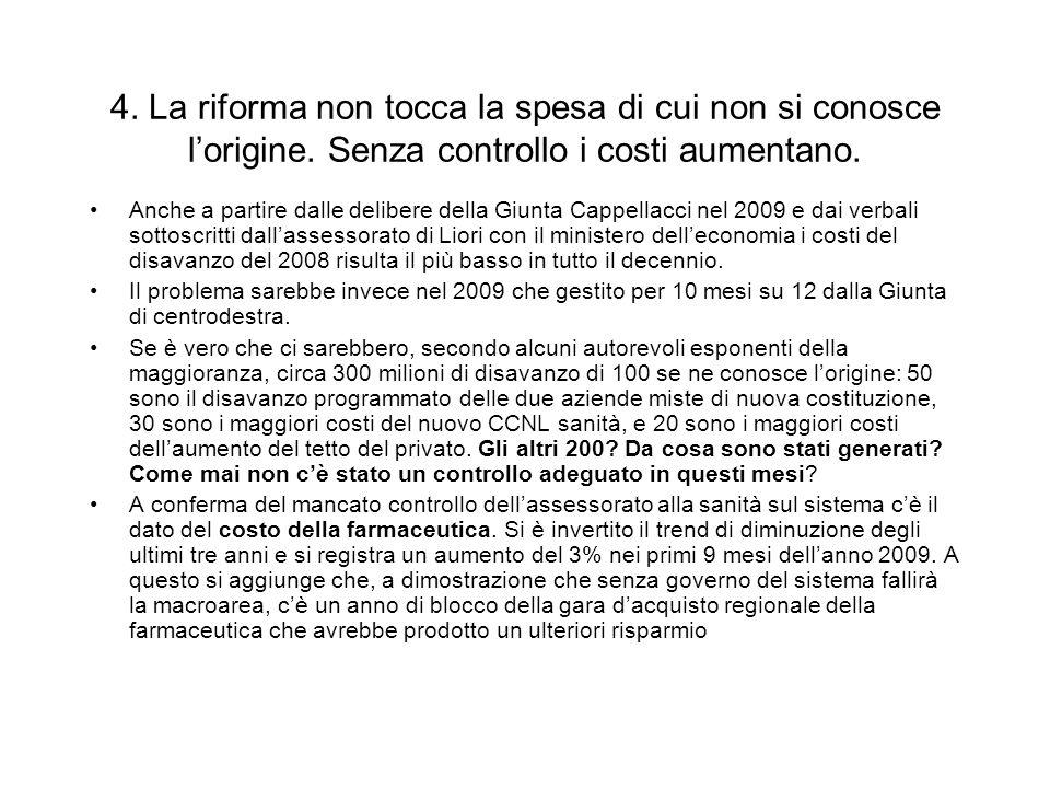 4. La riforma non tocca la spesa di cui non si conosce lorigine.