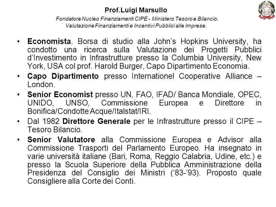 Prof.Luigi Marsullo Fondatore Nucleo Finanziamenti CIPE - Ministero Tesoro e Bilancio. Valutazione Finanziamenti e Incentivi Pubblici alle Imprese. Ec