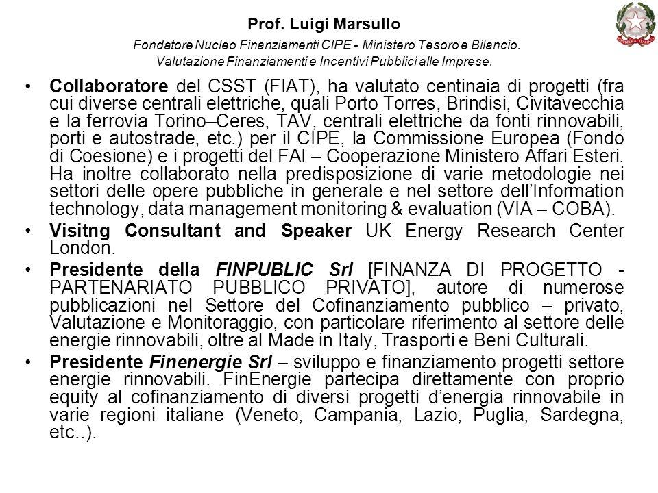 Prof. Luigi Marsullo Fondatore Nucleo Finanziamenti CIPE - Ministero Tesoro e Bilancio. Valutazione Finanziamenti e Incentivi Pubblici alle Imprese. C