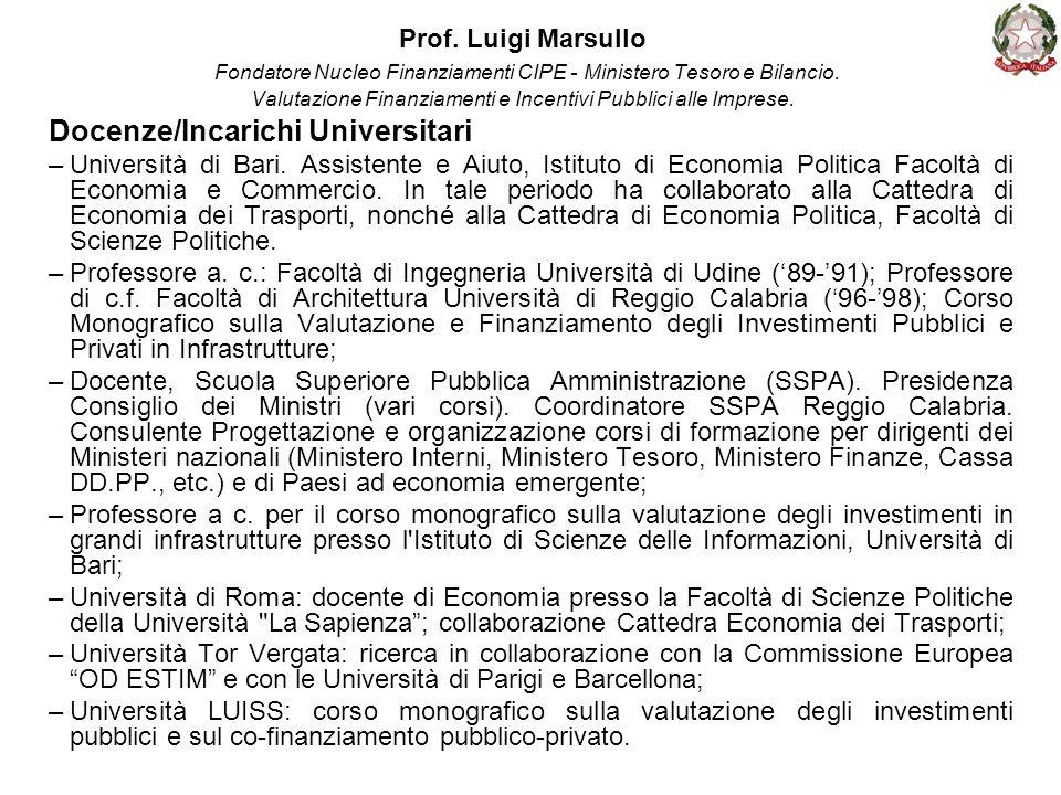 Prof. Luigi Marsullo Fondatore Nucleo Finanziamenti CIPE - Ministero Tesoro e Bilancio. Valutazione Finanziamenti e Incentivi Pubblici alle Imprese. D