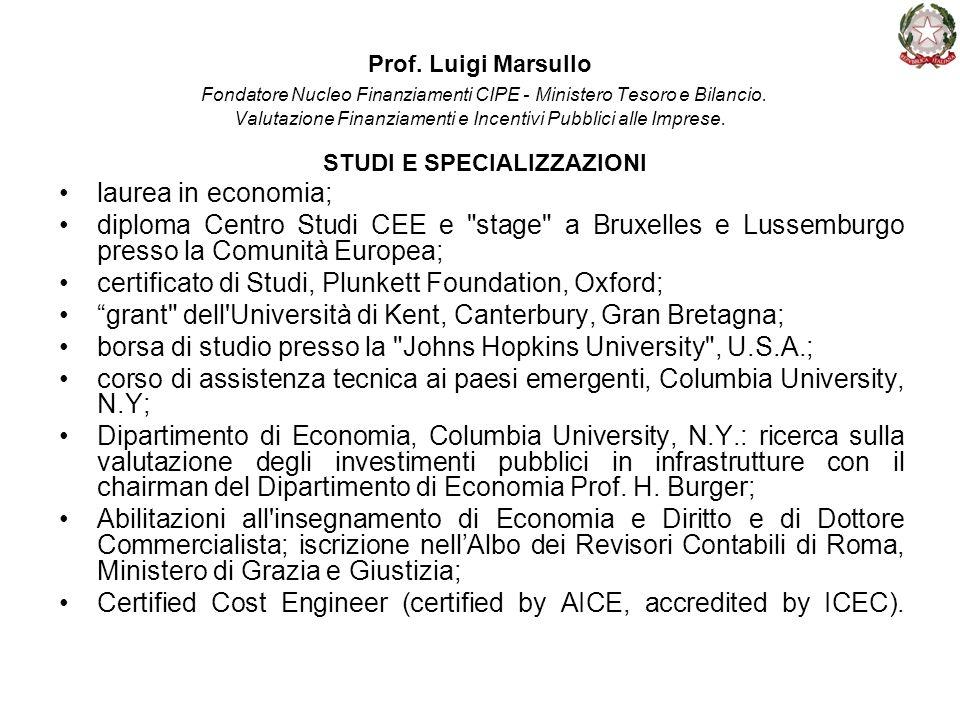 Prof. Luigi Marsullo Fondatore Nucleo Finanziamenti CIPE - Ministero Tesoro e Bilancio. Valutazione Finanziamenti e Incentivi Pubblici alle Imprese. S