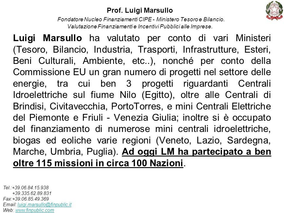 Prof. Luigi Marsullo Fondatore Nucleo Finanziamenti CIPE - Ministero Tesoro e Bilancio. Valutazione Finanziamenti e Incentivi Pubblici alle Imprese. L