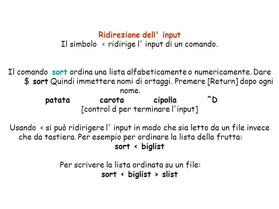 Ridirezione dell input Il simbolo < ridirige l input di un comando.