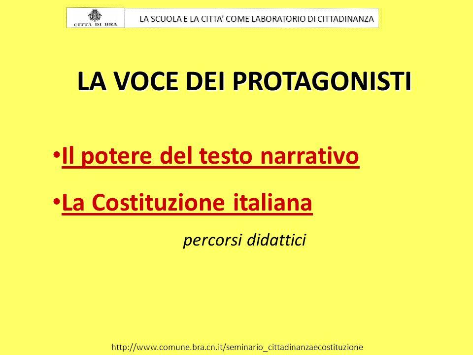 LA VOCE DEI PROTAGONISTI Il potere del testo narrativo La Costituzione italiana percorsi didattici LA SCUOLA E LA CITTA COME LABORATORIO DI CITTADINAN