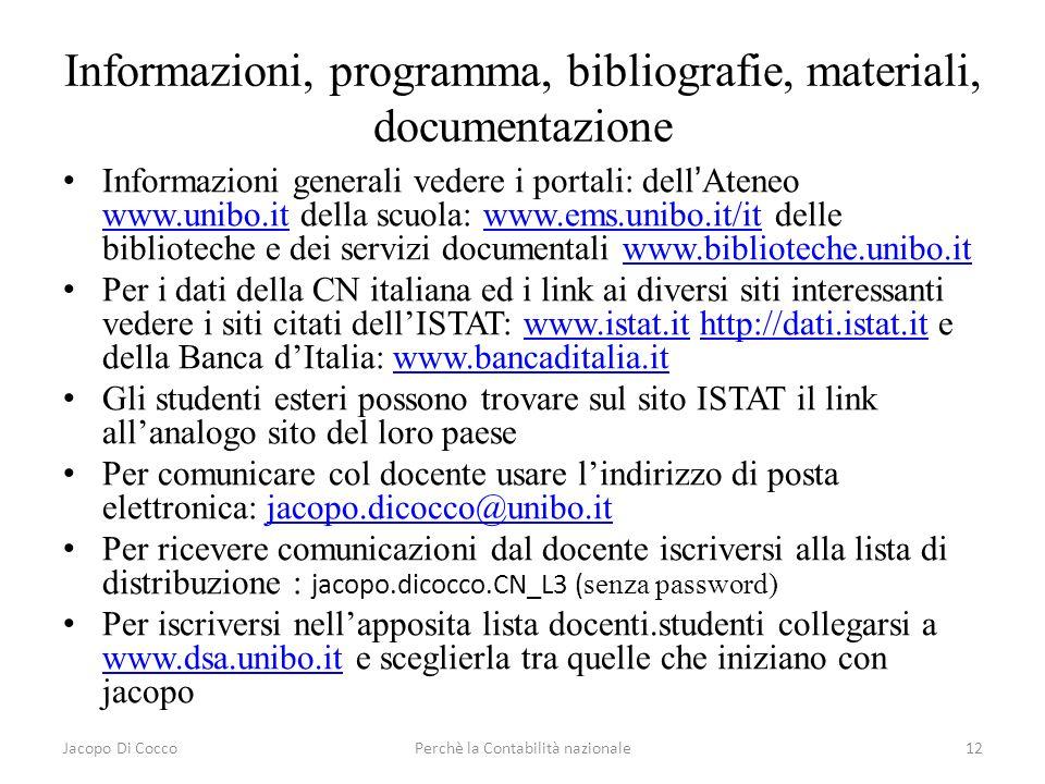 Jacopo Di CoccoPerchè la Contabilità nazionale12 Informazioni, programma, bibliografie, materiali, documentazione Informazioni generali vedere i porta