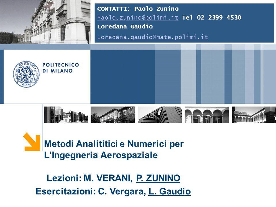 Metodi Analititici e Numerici per LIngegneria Aerospaziale Lezioni: M.