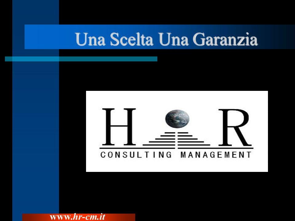 Una Scelta Una Garanzia Una Scelta Una Garanzia www.hr-cm.it
