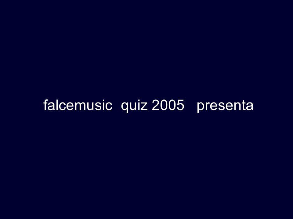 falcemusic quiz 2005 presenta