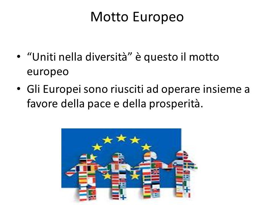 Motto Europeo Uniti nella diversità è questo il motto europeo Gli Europei sono riusciti ad operare insieme a favore della pace e della prosperità.