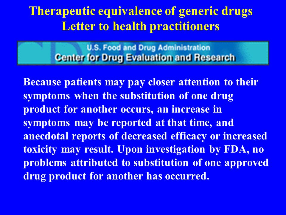 Therapeutic equivalence of generic drugs Letter to health practitioners Questions have been raised in the past, as well, regarding brand name and gene