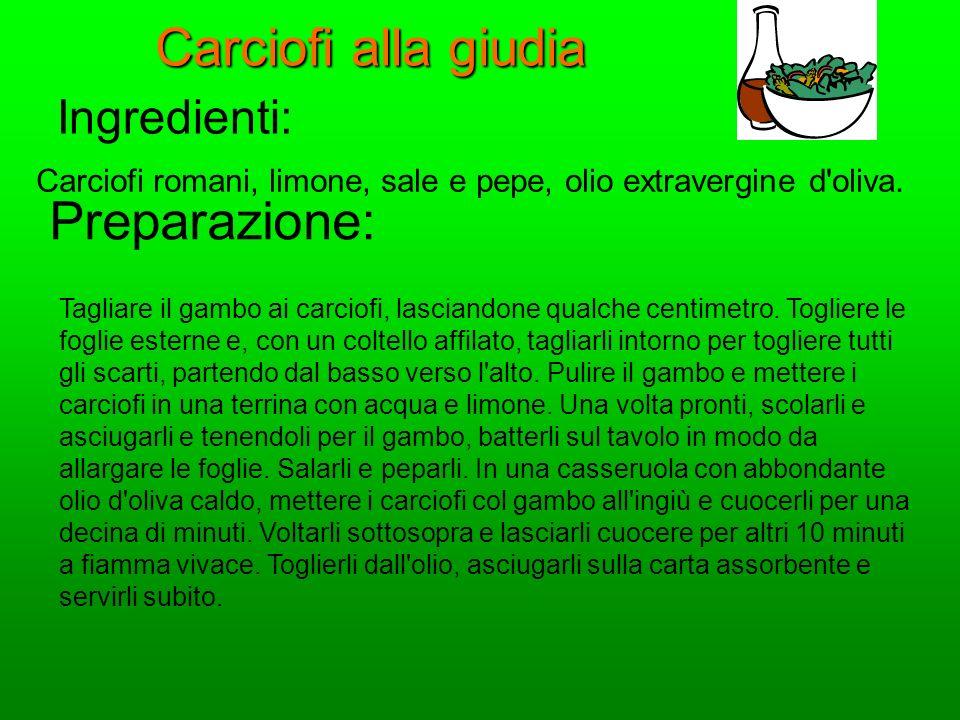 Carciofi alla giudia Ingredienti: Carciofi romani, limone, sale e pepe, olio extravergine d'oliva. Preparazione: Tagliare il gambo ai carciofi, lascia