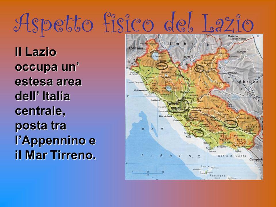 Aspetto fisico del Lazio Il Lazio occupa un estesa area dell Italia centrale, posta tra lAppennino e il Mar Tirreno.