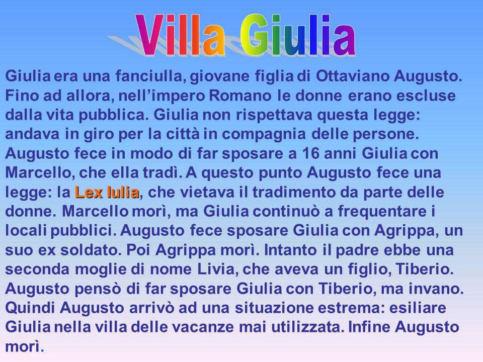 Lex Iulia Giulia era una fanciulla, giovane figlia di Ottaviano Augusto. Fino ad allora, nellimpero Romano le donne erano escluse dalla vita pubblica.
