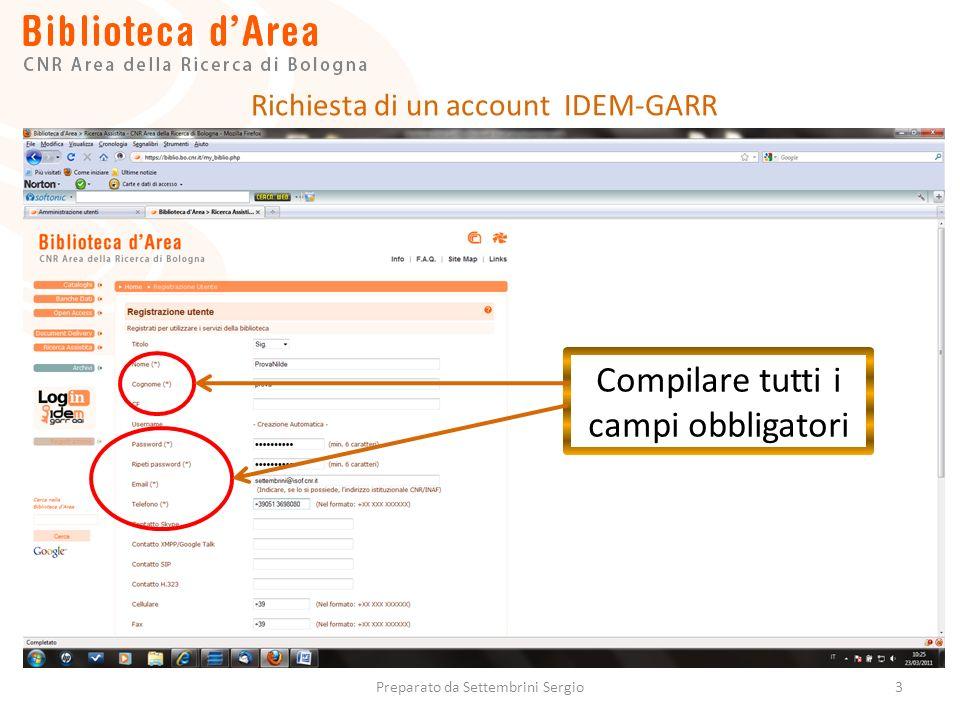 3 Compilare tutti i campi obbligatori Richiesta di un account IDEM-GARR Preparato da Settembrini Sergio