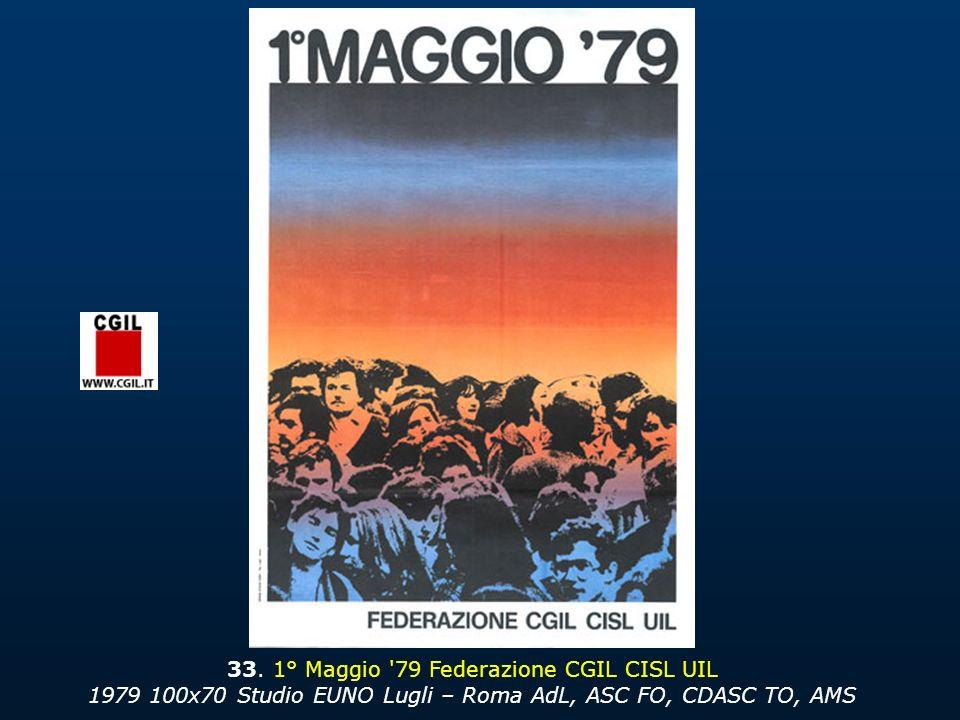 33. 1° Maggio '79 Federazione CGIL CISL UIL 1979 100x70 Studio EUNO Lugli – Roma AdL, ASC FO, CDASC TO, AMS
