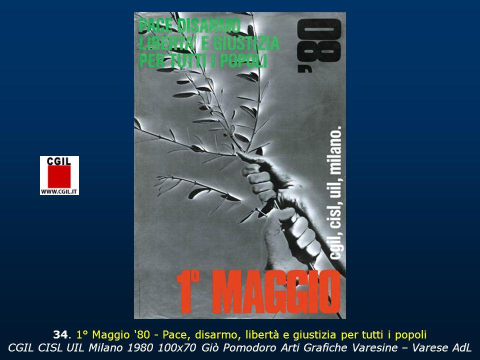 34. 1° Maggio '80 - Pace, disarmo, libertà e giustizia per tutti i popoli CGIL CISL UIL Milano 1980 100x70 Giò Pomodoro Arti Grafiche Varesine – Vares