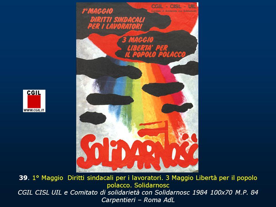 39.1° Maggio Diritti sindacali per i lavoratori. 3 Maggio Libertà per il popolo polacco.