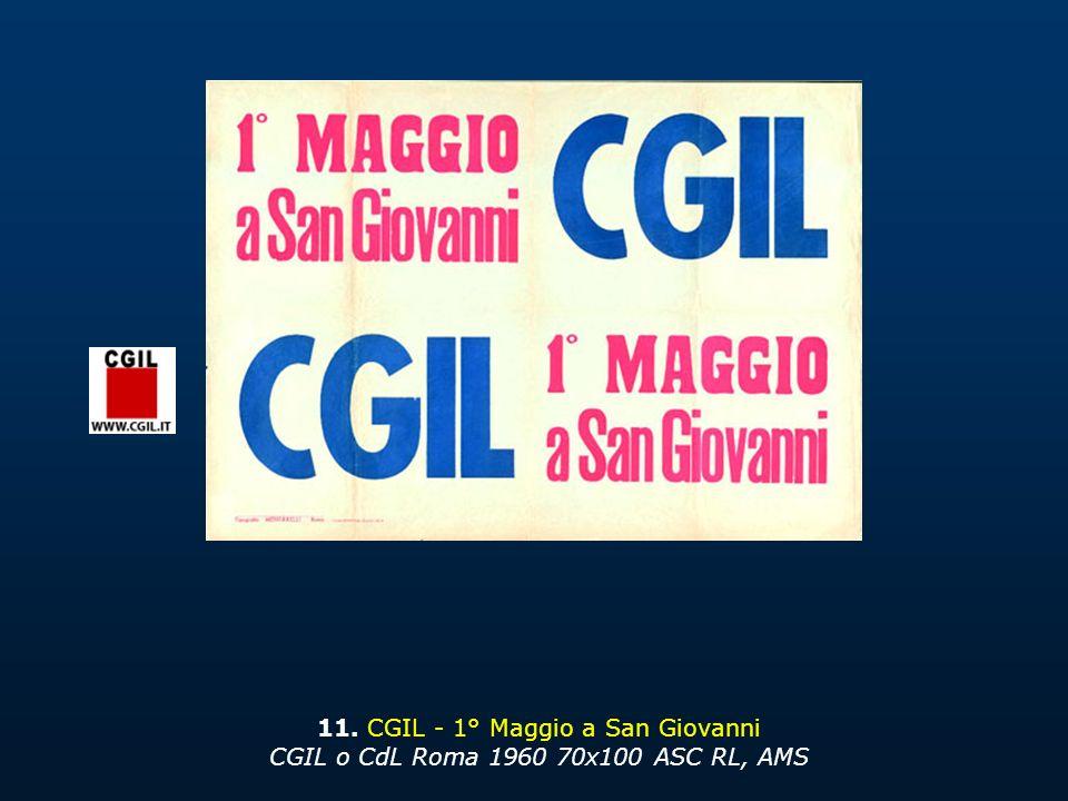 11. CGIL - 1° Maggio a San Giovanni CGIL o CdL Roma 1960 70x100 ASC RL, AMS