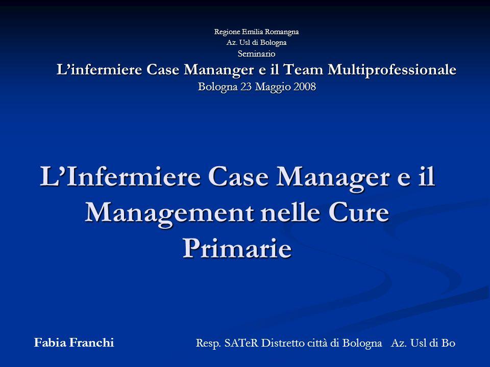 LInfermiere Case Manager e il Management nelle Cure Primarie Regione Emilia Romangna Az.