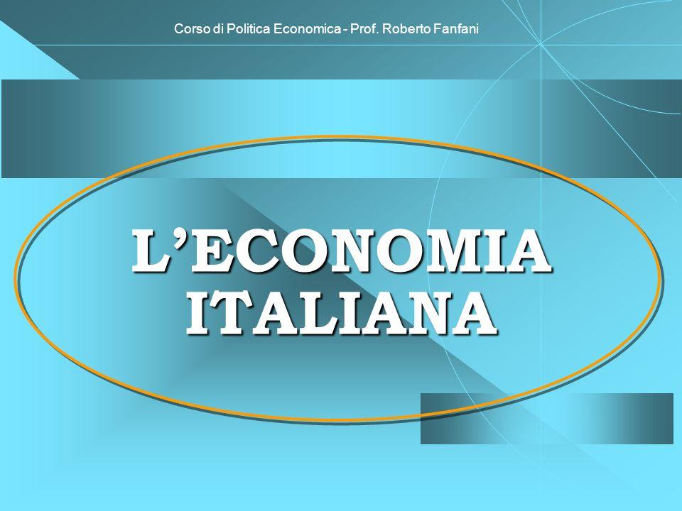Corso di Politica Economica - Prof. Roberto Fanfani LECONOMIA ITALIANA