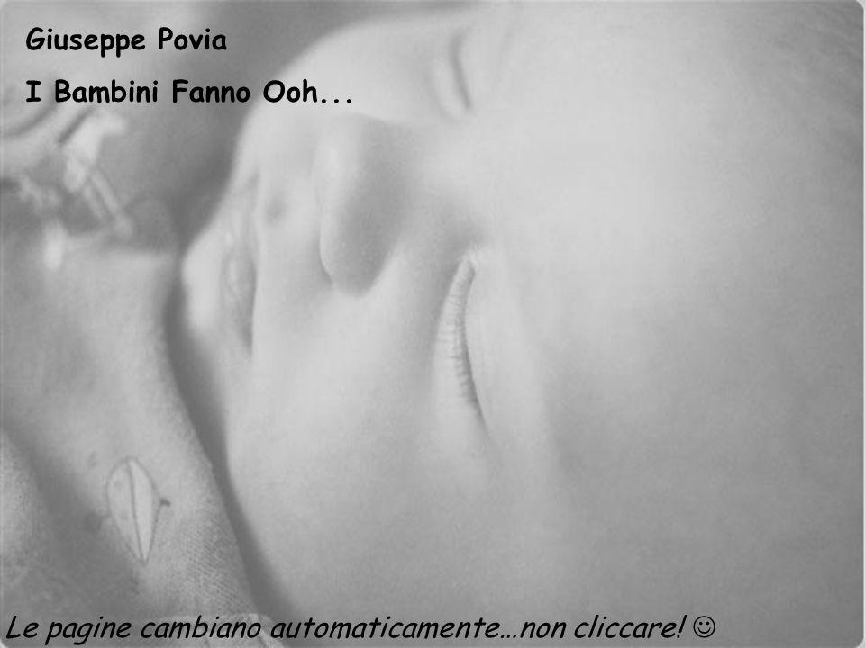 Giuseppe Povia I Bambini Fanno Ooh... Le pagine cambiano automaticamente…non cliccare!