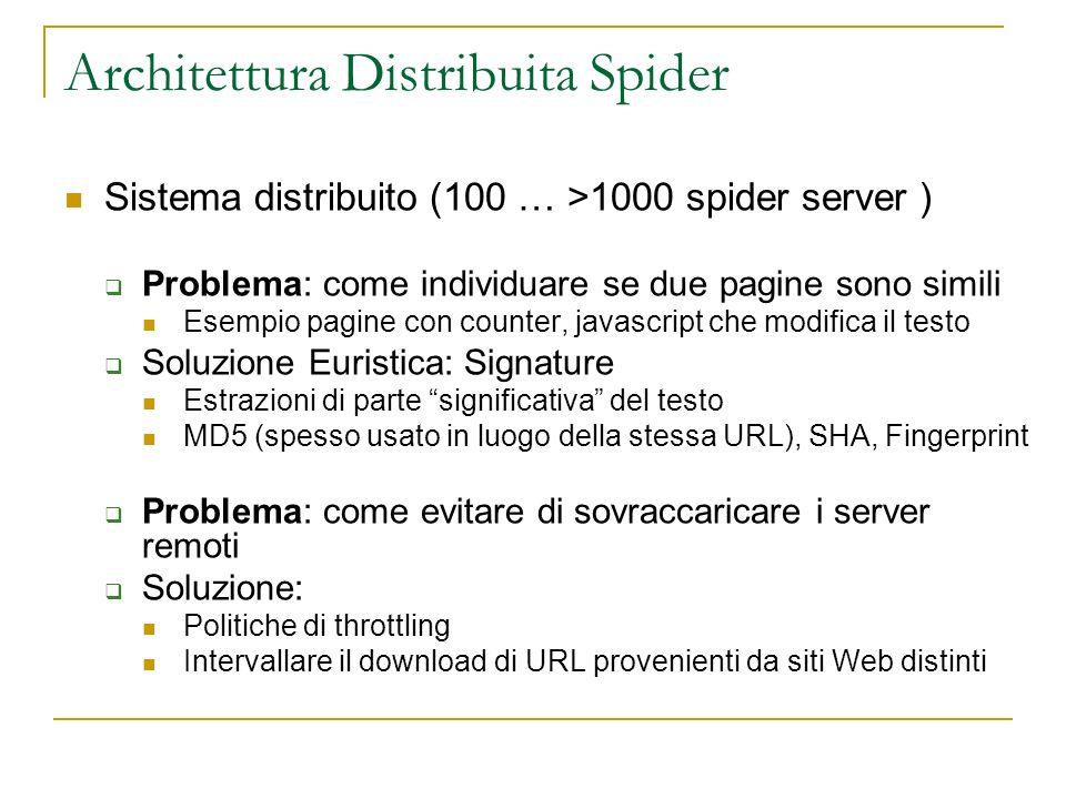 Architettura Distribuita Spider Sistema distribuito (100 … >1000 spider server ) Problema: come individuare se due pagine sono simili Esempio pagine c