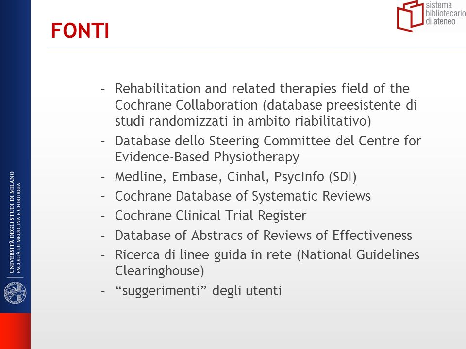 FONTI –Rehabilitation and related therapies field of the Cochrane Collaboration (database preesistente di studi randomizzati in ambito riabilitativo)