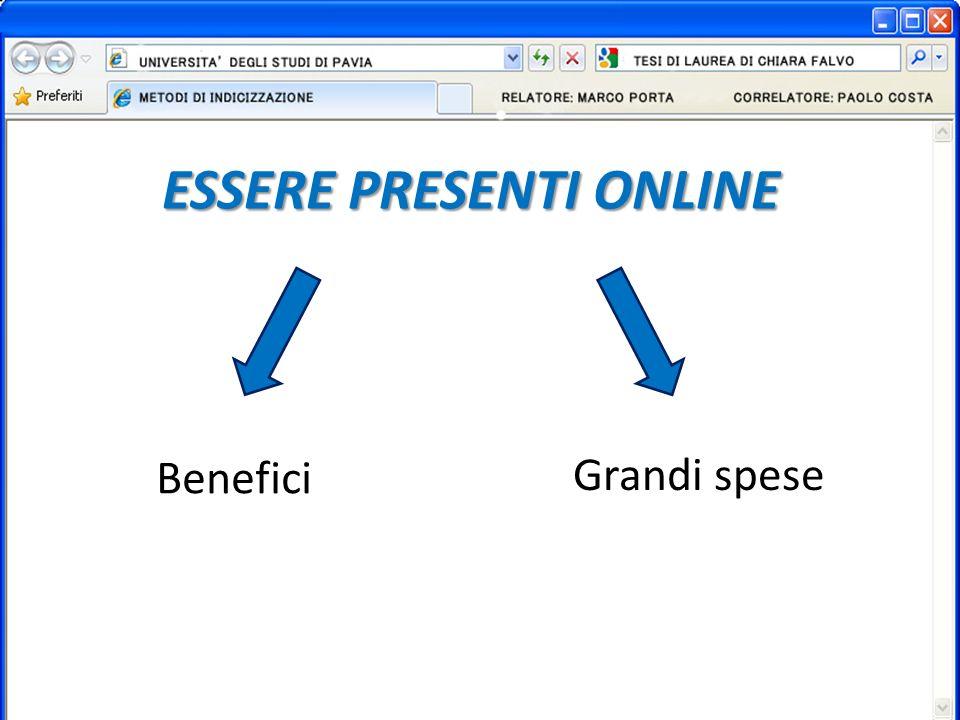 ESSERE PRESENTI ONLINE Benefici Grandi spese