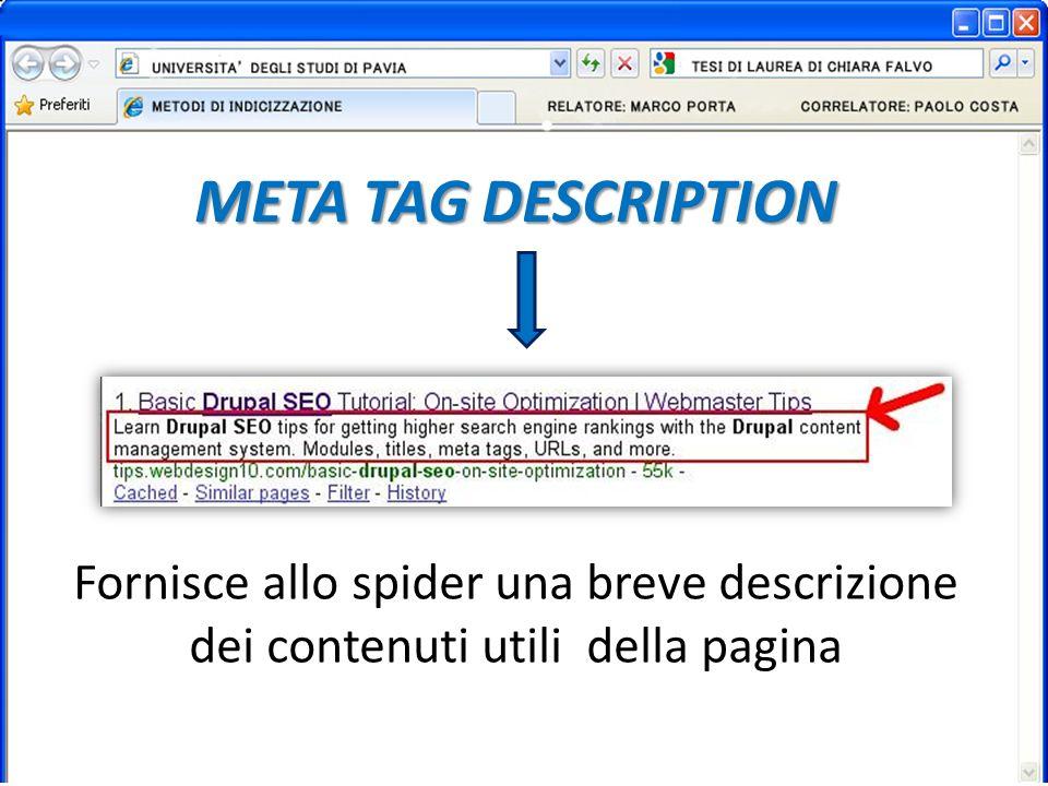 META TAG DESCRIPTION Fornisce allo spider una breve descrizione dei contenuti utili della pagina